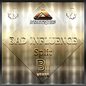 Split by Bad Influence