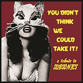 You Didn't Think We Could Take It! a Tribute to Subsonics de Various Artists