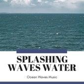 Splashing Waves Water - Ocean Waves Music de Various