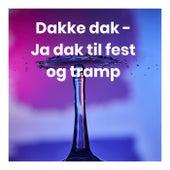 Dakke dak - Ja dak til fest og tramp by Various Artists