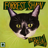 The Bella EP de Forrest Shaw