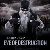 Eve of Destructions de Joshua af Saga