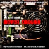 Blocco Recordz - Never Enough di Various Artists
