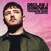 Tangerine Skies (Acoustic Version) von Declan J Donovan