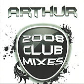 2008 Club Mixes by Arthur