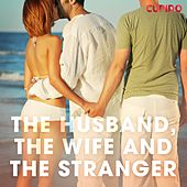 The Husband, the Wife and the Stranger de Cupido