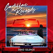 Cadillac Records by Dead Silence