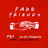 Fake Friends (PBH & Jack Remix) von Ps1