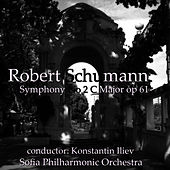 Robert Schumann: Symphony No.2 in C Major, Op.61 by Sofia Philharmonic Orchestra