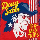 Doug Sahm: Tex-Mex Trips by Texas Tornados Doug Sahm