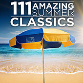 111 Amazing Summer Classics by Various Artists