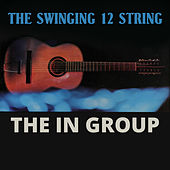 The Swinging 12 String by The In Group