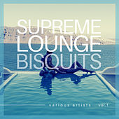 Supreme Lounge Bisquits, Vol. 1 von Various Artists