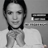Mr Friday Night (Fabiolous Barker Remixes) by Lisa Moorish