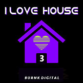 I Love House, Vol. 3 de Various Artists
