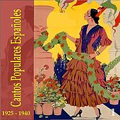 Cantos Populares Españoles (Spanish Popular Songs) - Vol. 1, 1925 - 1940 by Various Artists