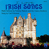 I Love : Irish Songs - Made Famous by Tommy Makem and The Clancy Brothers by Carl Peterson