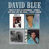 These 23 Days In September / Stories / Nice Baby and the Angel / Cupid's Arrow von David Blue