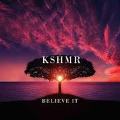 Believe It von KSHMR