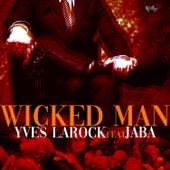 Wicked Man de Yves Larock