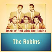 Rock 'N' Roll with the Robins by The Robins