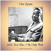 Little Boy Blue / My Daily Wish (All Tracks Remastered) by Otis Spann