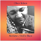 Nocturne / Bob's Blues (All Tracks Remastered) by Oliver Nelson
