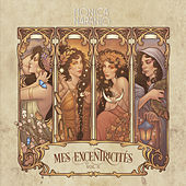 Mes Excentricitès, Vol. 2 by Monica Naranjo