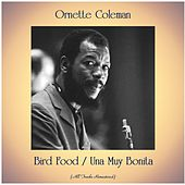 Bird Food / Una Muy Bonita (All Tracks Remastered) by Ornette Coleman