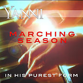 Marching Season – in His Purest Form by Yanni