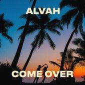 Come Over de Alvah