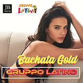 Bachata Gold by Gruppo Latino