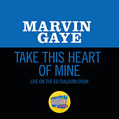 Take This Heart Of Mine (Live On The Ed Sullivan Show, June 19, 1966) de Marvin Gaye