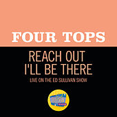 Reach Out I'll Be There (Live On The Ed Sullivan Show, October 16, 1966) by The Four Tops