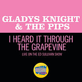 I Heard It Through The Grapevine (Live On The Ed Sullivan Show, March 29, 1970) by Gladys Knight