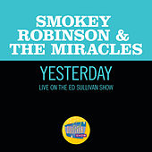 Yesterday (Live On The Ed Sullivan Show, March 31, 1968) de Smokey Robinson