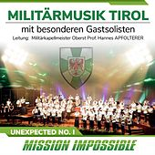 Unexpected No. 1 - Mission Impossible de Militärmusik Tirol