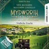 Tödliche Fracht - Mydworth - Ein Fall für Lord und Lady Mortimer 5 (Ungekürzt) von Matthew Costello