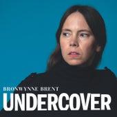 Undercover de Bronwynne Brent