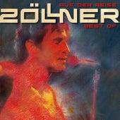 Auf der Reise... Best of Zöllner de Die Zöllner