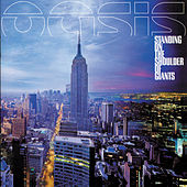Standing On The Shoulder Of Giants von Oasis