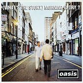 (What's The Story) Morning Glory? de Oasis