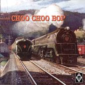 Choo Choo Bop von Various Artists