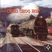 Choo Choo Bop by Various Artists