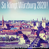 So klingt Würzburg 2020! - Produced, recorded and presented by Dennis Schütze by Various Artists
