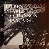 Titres phares de la chanson française de L'Essentiel De La Chanson Française, Compilation Titres cultes de la Chanson Française, Chansons Françaises De Légende