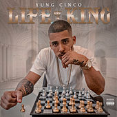 Life Of A King von Yung Cinco