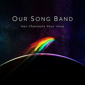 Our Song Band: Nos chansons pour vous de Our Song Band, DVIE, June The Girl, Roland Karl, Julia Guez, Picnic Republic, Raphaël Klemm, Grégory Benchenafi, Olivia Dorato, Angie Doll, SDO, David, Jean Sébastien Lavoie, Manaël Céo, Nabyl, Sarah Michelle, Geneviève Morissette, Jean-Luc Guizonne