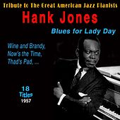 Hank Jones - Blues for Lady Day (Tribute to the Great American Jazz Pianists 1957) de Hank Jones