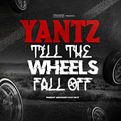 Till The Wheels Fall Off by Yantz